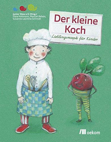 Der kleine Koch: Lieblingsrezepte für Kinder