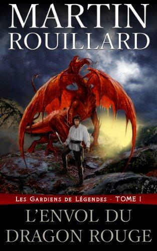 Couverture du livre L'Envol du dragon rouge: (Les Gardiens de Légendes - Tome 1)