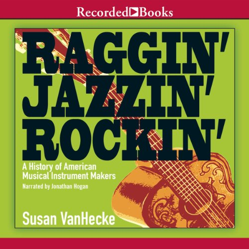 raggin-jazzin-rockin-a-history-of-american-musical-instrument-makers