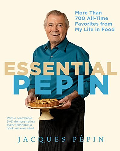 Essential Ppin: More Than 700 All-Time Favorites from My Life in Food by Jacques Ppin(2011-10-18)
