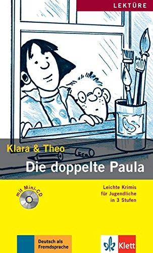 Leichte Krimis fur Jugendliche in 3 Stufen: Die doppelte Paula - Buch mit Mini por Klara & Theo