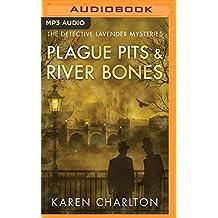 Plague Pits & River Bones (Detective Lavender Mysteries)