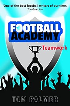 Teamwork: The Football Academy Prequel by [Palmer, Tom]