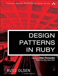Design Patterns in Ruby by Russ Olsen (2007-12-20)