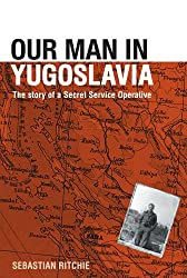 Our Man in Yugoslavia: The Story of a Secret Service Operative (Studies in Intelligence)