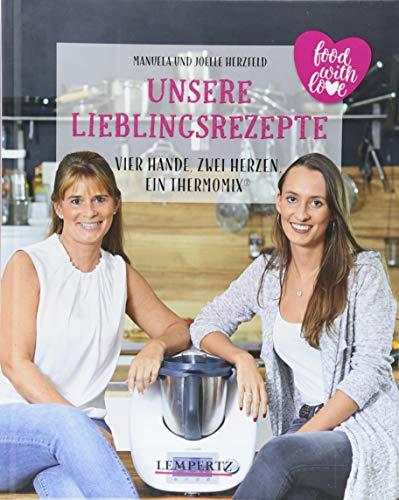 Unsere Lieblingsrezepte: Vier Hände, zwei Herzen, ein Thermomix: mixtipp Profilinie: Kochen mit dem Thermomix (Keine Backen Kochen Buch)