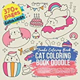 Cat Coloring Book Doodle. Jumbo Coloring Book - Over 370 Pictures themes include: Breakfast Food, Business, Cactus, Coffee house, Cake, Camping, ... Cinema, Computer, Cute Children, more