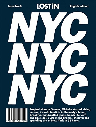 LOST iN New York City: A modern city guide that presents and curates each city from a local's perspective: A City Guide (In New Essen York)