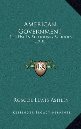 American Government: For Use in Secondary Schools (1910)