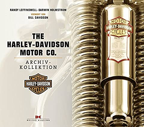 The Harley-Davidson Motor Co.: Archiv-Kollektion. Vorwort von Bill Davidson