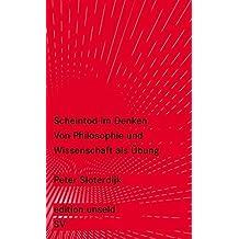 Scheintod im Denken: Von Philosophie und Wissenschaft als Übung (edition unseld)