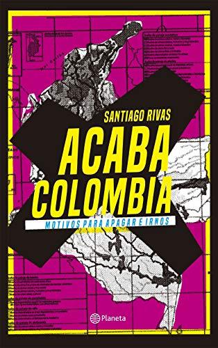 Acaba Colombia de [Rivas, Santiago]