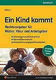 Ein Kind kommt: Rechtsratgeber für Mütter, Väter und Arbeitgeber (Populäres Fachbuch)