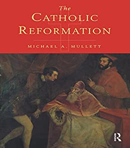 The Catholic Reformation by [Mullett, Michael]