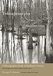 Yoknapatawpha, Images and Voices: A Photographic Study of Faulkner's County with Passages from Classic William Faulkner Texts