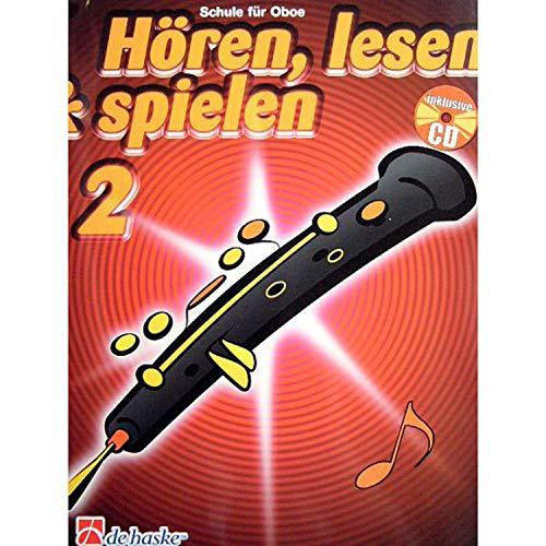 Hören, lesen & spielen - Schule für Oboe - Band 2 - mit CD - Oboenschule ISBN: 9789043109185