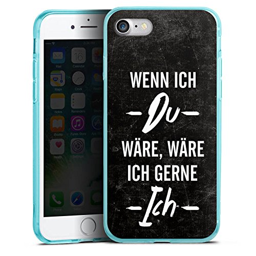 Apple iPhone 7 Silikon Hülle Case Schutzhülle Spruch Statement Humor Silikon Colour Case eisblau