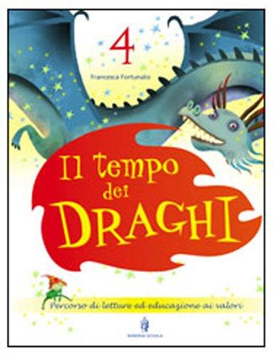 Il tempo dei draghi. Sussidiario. Per la 4ª classe elementare. Con espansione online