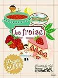 Telecharger Livres LA FRAISE (PDF,EPUB,MOBI) gratuits en Francaise