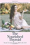 The Nourished Thyroid: A gluten-free and thyroid friendly cookbook for all lifestyles.