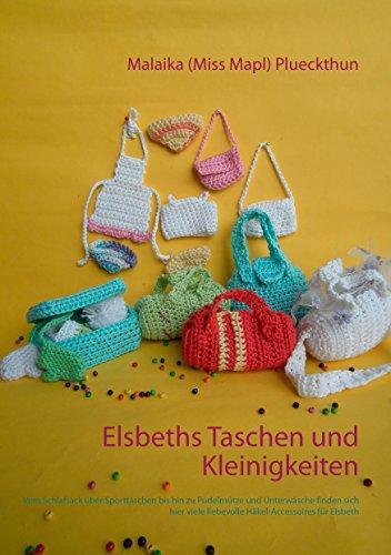 Elsbeths Taschen und Kleinigkeiten: Vom Schlafsack über Sporttaschen bis hin zu Pudelmütze und Unterwäsche finden sich hier viele liebevolle Accessoires für Elsbeth (Meine Puppe Elsbeth)