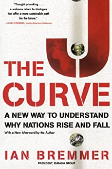 The J Curve: A New Way to Understand Why Nations Rise and Fall (English Edition) par [Bremmer, Ian]