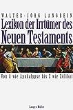 Lexikon der Irrtümer des Neuen Testaments: Von A wie Apoalypse bis Z wie Zölibat - Walter J Langbein