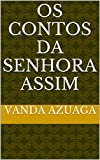 Os contos da senhora assim (Portuguese Edition)
