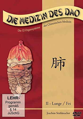 Die Medizin des Dao - 2: Lunge / fei: Die 12 Organsysteme der Chinesischen Medizin