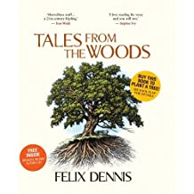 Tales From the Woods by Felix Dennis (2010-09-02)