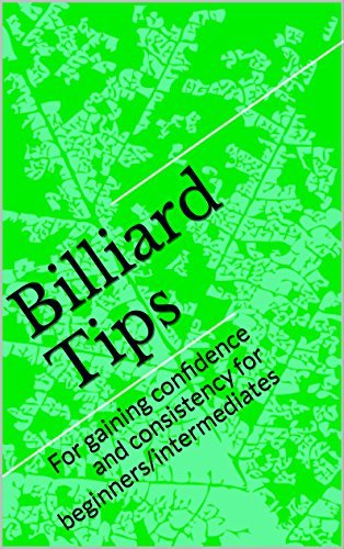 Billiard Tips: For gaining confidence and consistency for beginners/intermediates (English Edition) por Wayne Foster