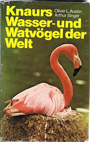 Knaurs Wasser- und Watvögel der Welt . Mit 248 farb. Vogeldarst. von Arthur Singer. Hrsg. von Herbert S. Zim. [Dt. Bearb. von Heinz Wermuth] -