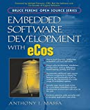 Embedded Software Development With Ecos (Bruce Perens Open Source)
