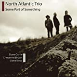 Some Part of Something by North Atlantic Trio