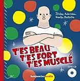T'Es Beau, T'Es Fort, T'Es Muscl' (+ CD)