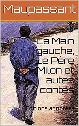 La Main gauche, Le Père Milon et autes contes: Editions usato  Spedito ovunque in Italia