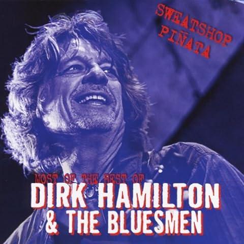 Sweatshop Piñata: Most of the Best of Dirk Hamilton & The Bluesmen