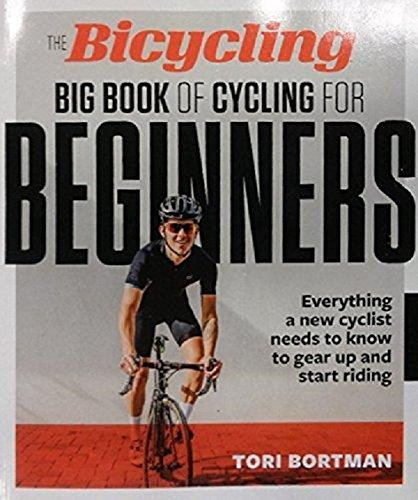 The Bicycling Big Book of Cycling for Beginners: Everything a new cyclist needs to know to gear up and start riding - Books Of Big Beginner Book