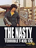 The Nasty - Terrible T-KID 170: The uncensored story of the graffiti writer Julius Cavero