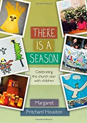 [(There is a Season: Celebrating the Church Year with Children)] [ By (author) Margaret Pritchard Houston ] [March, 2013]