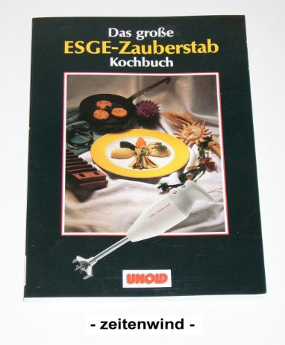 Preisvergleich Produktbild Das große ESGE-Zauberstab Kochbuch