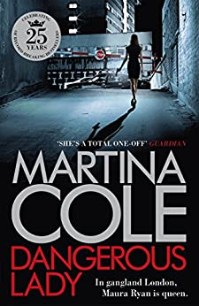 Dangerous Lady: A gritty thriller about the toughest woman in London's criminal underworld by [Cole, Martina]