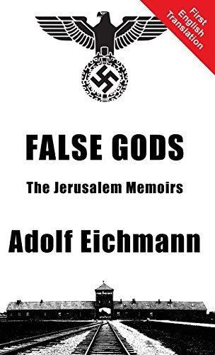 False Gods by Adolf Eichmann (2015-10-30)