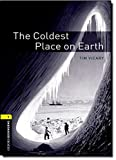 Oxford Bookworms Library: Level 1:: The Coldest Place on Earth: 400 Headwords (Oxford Bookworms ELT)