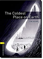 Oxford Bookworms Library: Stage 1: The Coldest Place on Earth: 400 Headwords (Oxford Bookworms ELT)