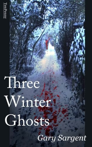 Three Winter Ghosts by Gary Sargent (2013-10-07)