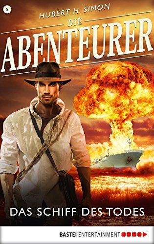 Die Abenteurer - Folge 06: Das Schiff des Todes (Auf den Spuren der Vergangenheit 6) -