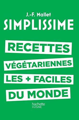 Simplissime - Recettes végétariennes : Les recettes végétariennes les + faciles du monde
