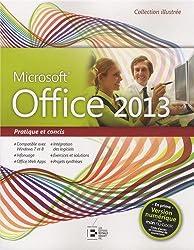 Office 2013, Pratique et concis : Compatible avec Windows 7 et 8, Infonuage, Office Web Apps, Intégration des logiciels, Exercices et solutions, Projets synthèses