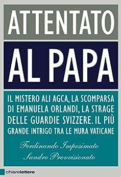 Attentato al papa di [Imposimato, Ferdinando, Provvisionato, Sandro]